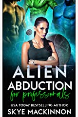 Alien Abduction for Professionals (The Intergalactic Guide to Humans Book 2) Kindle Edition