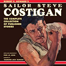 Sailor Steve Costigan: The Complete Collection of Published Stories