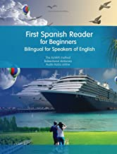 First Spanish Reader for Beginners: Bilingual for Speakers of English (Graded Spanish Readers Book 1)