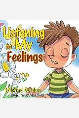 Listening to My Feelings: Children's books, ages 3 5, kids, boys (Self-Regulation Skills) Kindle Edition
