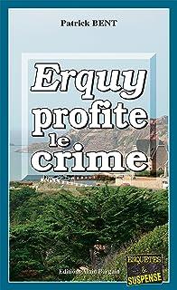 Erquy profite le crime: Les enquêtes du commissaire Marie-Jo Beaussange - Tome 1 (French Edition)
