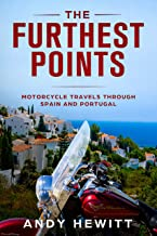 The Furthest Points: Motorcycle Travels Through Spain and Portugal