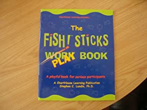 The Fish! sticks work play book: A playful book for serious participants
