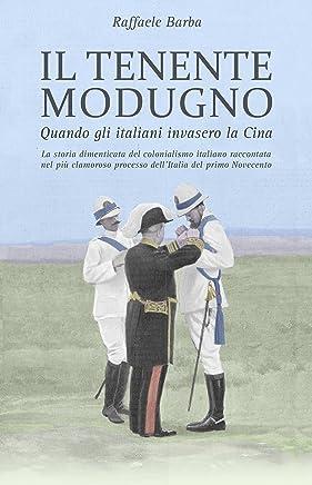Il tenente Modugno: Quando gli italiani invasero la Cina