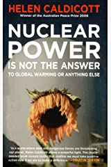 Nuclear Power Is Not The Answer To Global Warming Or Anything Else Paperback