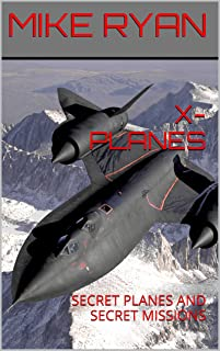 X-PLANES: SECRET PLANES AND SECRET MISSIONS (English Edition)