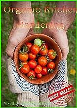 Organic kitchen gardening book: Organic Vegetable Terrace garden in your house (English Edition)