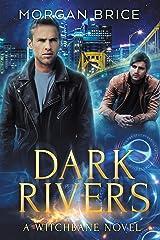 Dark Rivers: Witchbane Book Three: MM Supernatural Romance Adventure Kindle Edition