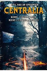 Centralia: Epicenter Kindle Edition