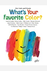 What's Your Favorite Color? (Eric Carle and Friends' What's Your Favorite Book 2) Kindle Edition