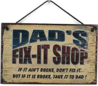 Egbert's Treasures 5x8 Fix-It Shop Sign Saying Dad's FIX-IT Shop If it Ain't Broke, Don't fix it. But if it is Broke, take it to DAD! Decorative Fun Universal Household Signs from