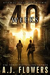 40 Weeks: A Post-Apocalyptic Survival Thriller (Atomic Fall Book 2) Kindle Edition