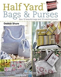 Half Yard (TM) Bags & Purses: Sew 12 beautiful bags and 12 matching purses