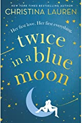 Twice in a Blue Moon: a heart-wrenching story of a second chance at first love Kindle Edition
