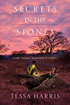 Secrets in the Stones (Dr. Thomas Silkstone Mystery Book 6)