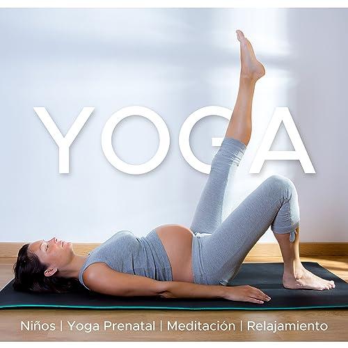 Yoga - Musica Relajante para Niños, Yoga Prenatal ...