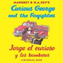 Jorge el curioso y los bomberos/ Curious George and the Firefighters (bilingual edition)
