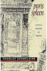 Paris Spleen: little poems in prose (Wesleyan Poetry Series) Kindle Edition