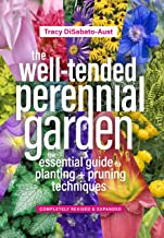 The Well-Tended Perennial Garden: The Essential Guide to Planting and Pruning Techniques,..