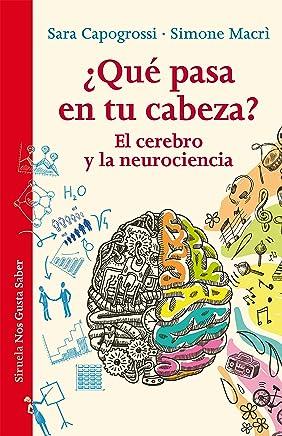 ¿Qué pasa en tu cabeza? El cerebro y la neurociencia (Las Tres Edades
