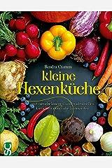 kleine Hexenküche: mit naturbelassenen und traditionellen Gerichten durch die Jahreszeiten Kindle Ausgabe