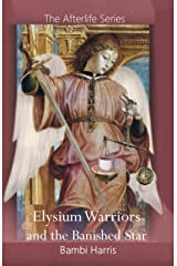 Elysium Warriors and the Banished Star (The Afterlife Series Book 8) Kindle Edition