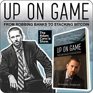 Up on Game: From Robbing Banks to Stacking Bitcoin, My Involvement with Gangs, Bank Robbery, Prison - and Success in the Business World