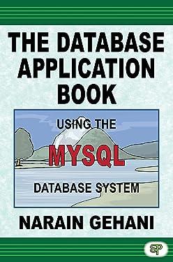 The Database Application Book Using The MySQL Database System