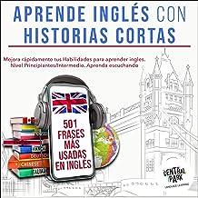 Aprende Inglés con Historias Cortas & 501 Frases más Usadas en Inglés [Learn English with Short Stories & 501 Most Used Ph...