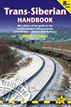 Trans-Siberian Handbook: The Guide to the World's Longest Railway Journey with 90 Maps and Guides to the Route, Cities and Towns in Russia, Mongolia & China (Trailblazer Guides)
