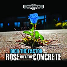 Best rich the factor rose out the concrete Reviews