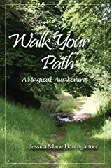Walk Your Path: A Magical Awakening Kindle Edition