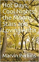Hot Days, Cool Nights, the Moon, Stars and Loving Anna
