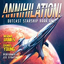 Annihilation!: Outcast Starship, Book 1