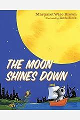 The Moon Shines Down Kindle Edition