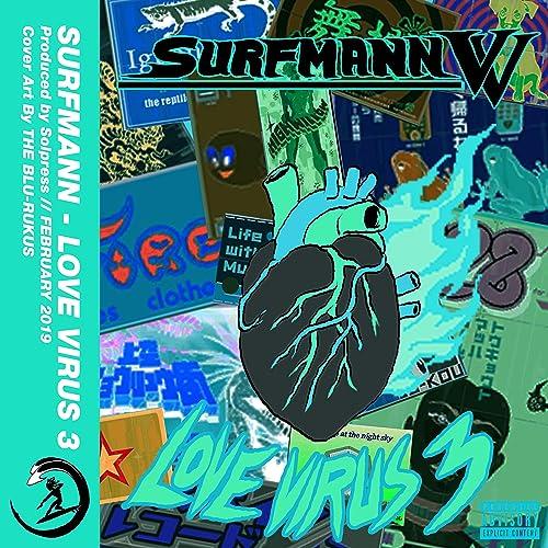 Love Virus 3 [Explicit] de SurfMann en Amazon Music - Amazon.es