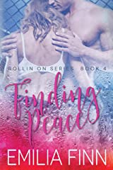 Finding Peace: Book 4 of the Rollin On Series Kindle Edition
