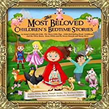 The Most Beloved Children's Bedtime Stories: 15 Aesop's Fables for Kids, The Three Little Pigs, Little Red Riding Hood, Go...
