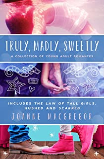 Truly, Madly, Sweetly: A Young Adult contemporary romance 3 book boxed set