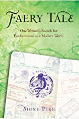 Faery Tale: One Woman's Search for Enchantment in a Modern World Kindle Edition