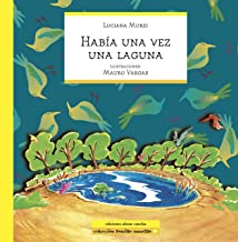 HABÍA UNA VEZ UNA LAGUNA: cuento infantil (COLECCIÓN ABRAN CANCHA) (Spanish Edition)