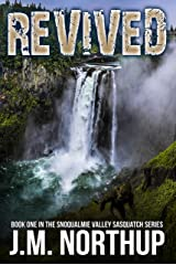 Revived (Snoqualmie Valley Sasquatch Book 1) Kindle Edition