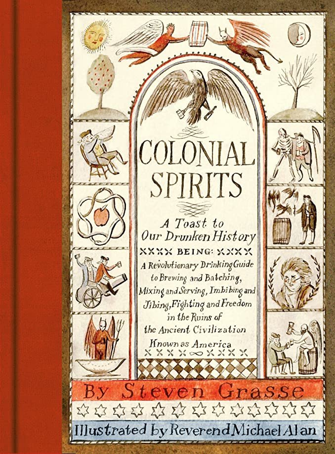 Colonial Spirits: A Toast to Our Drunken History (English Edition)