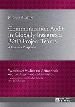 Communication Audit in Globally Integrated R«U38»D Project Teams: A Linguistic Perspective (Warschauer Studien zur Germanistik und zur Angewandten Linguistik Book 23)