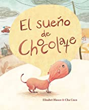El sueño de Chocolate (Chocolate's Dream) (Spanish Edition)