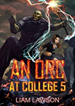 An Orc at College 5: A Contemporary Sword and Sorcery Harem Fantasy (English Edition)