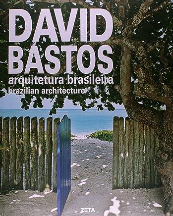 David Bastos -  Arquitetura Brasileira - Brazilian Architecture