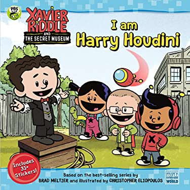 I Am Harry Houdini (Xavier Riddle and the Secret Museum)