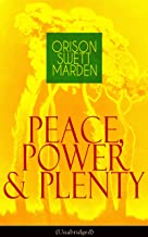 Peace, Power & Plenty (Unabridged): Before a Man Can Lift Himself, He Must Lift His Thought