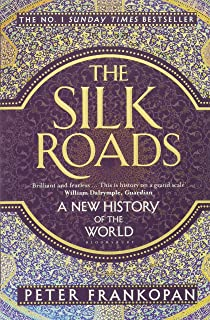 The Silk Roads A New History of the World by Peter Frankopan - Paperback